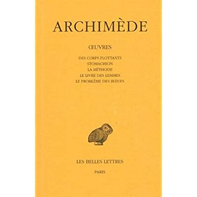 Archimède. Des corps flottants - Stomachion - La méthode - Le livre des lemmes - Le problème des boeufs, tome 3