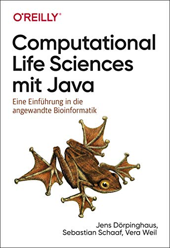 Computational Life Sciences mit Java: Eine Einführung in die angewandte Bioinformatik (Animals)