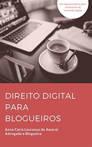 Direito Digital para Blogueiros: Um manual prático para produtores de conteúdo digital (Portuguese Edition)
