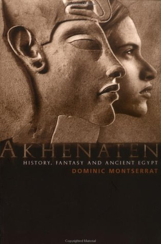 Akhenaten: History, Fantasy and Ancient Egypt Paperback ¨C February 23, 2003