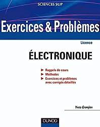 Exercices et problèmes d'électronique : Avec rappels de cours et méthodes (Sciences de l'ingénieur)