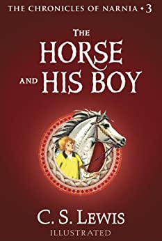 The Horse and His Boy (The Chronicles of Narnia, Book 3) by [Lewis, C. S.]