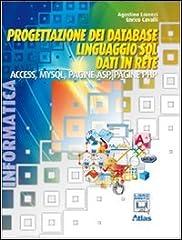 Idea Regalo - Progettazione dei database. Linguaggio SQL. Access. MySQL. ASP. PHP. Per le Scuole superiori. Con espansione online