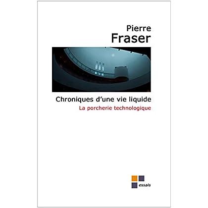 Chroniques d'une vie liquide : la porcherie technologique (Vie liquide et société liquide t. 3)