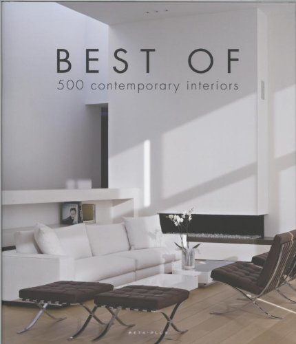 Best Of - 500 contemporary interiors : 500 intérieurs contemporains
