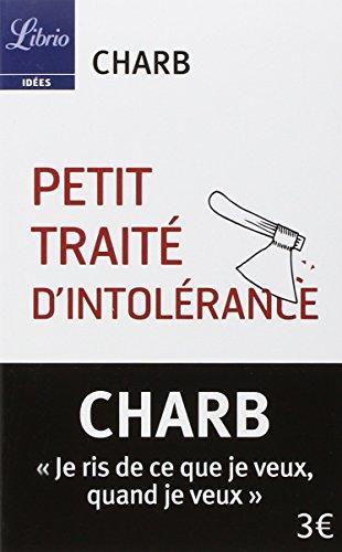 Petit traité d'intolérance : les fatwas de Charb | Charb (1967-2015). Auteur