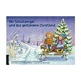 Der Schutzengel und das gestohlene Christkind (Kaufmanns Adventskalender mit Engelpuppe Plüsch)