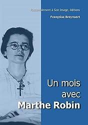 Un mois avec Marthe Robin
