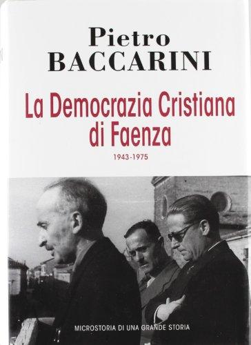 La Democrazia Cristiana di Faenza 1943-1975