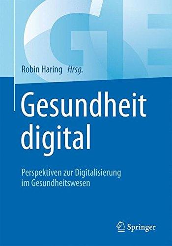 Gesundheit digital: Perspektiven zur Digitalisierung im Gesundheitswesen