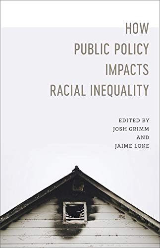 How Public Policy Impacts Racial Inequality (Media and Public Affairs) (English Edition)