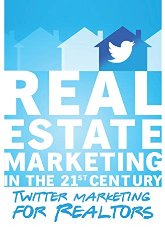 Twitter Marketing for Realtors: Real Estate Marketing in the 21st Century Vol.1 (Home-computer In Den Verkauf)