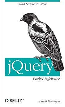 jQuery Pocket Reference: Read Less, Learn More von [Flanagan, David]