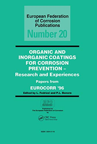 Organic and Inorganic Coatings for Corrosion Prevention: Research and Experience, Papers from EUROCORR \'96 (European Federation of Corrosion Publications Book 20) (English Edition)