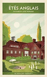 La saga des Cazalet, I:Étés anglais: La saga des Cazalet I par Elizabeth Jane Howard