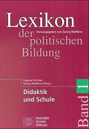 Lexikon der politischen Bildung, 3 Bde. u. 1 Reg.-bd., Bd.1, Didaktik und Schule