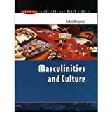 [( Masculinities and Culture )] [by: John Beynon] [Feb-2002]