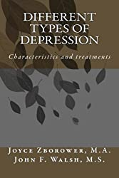 Different Types of Depression: Characteristics and treatments (Depression Self Help Series) (Volume 1) by Joyce Zborower M.A. (2014-01-26)