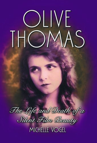 Olive Vögel (Olive Thomas: The Life and Death of a Silent Film Beauty (English Edition))