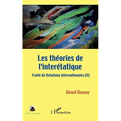Les théories de l'interétatique: Traité de Relations internationales (II)