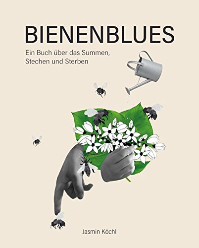 (Bienenblues: Ein Buch über das Summen, Stechen und Sterben)