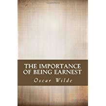 The Importance of Being Earnest by Wilde, Oscar (2013) Paperback