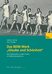Das Bdm-Werk Glaube Und Schönheit: Die Organisation Junger Frauen Im Nationalsozialismus