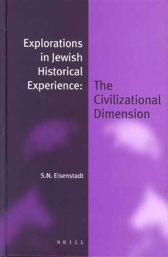 Explorations in Jewish Historical Experience: The Civilizational Dimension (Jewish Identities in a Changing World,)