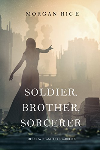 soldier-brother-sorcerer-of-crowns-and-glory-book-5-english-edition