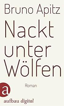Nackt unter Wölfen: Roman (German Edition) by [Apitz, Bruno]