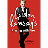 Gordon Ramsay's Playing with Fire: Raw, Rare to Well Done