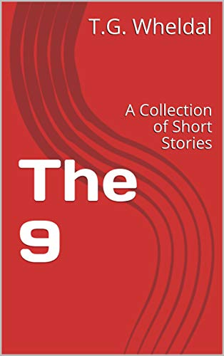 The 9: A Collection of Short Stories eBook: T G  Wheldal