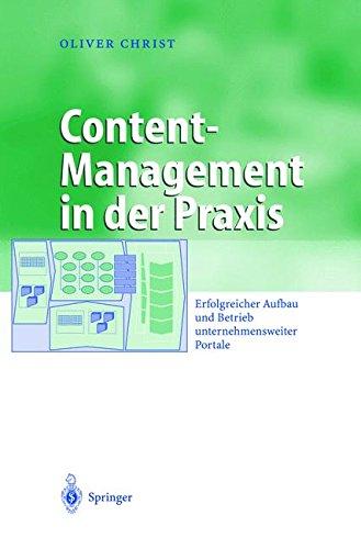 Content-Management in der Praxis: Erfolgreicher Aufbau und Betrieb unternehmensweiter Portale (Business Engineering)