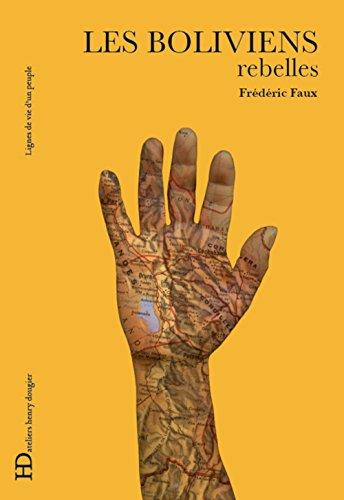 Les Boliviens rebelles par Frederic Faux