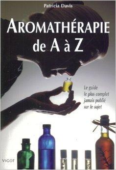 aromathrapie-de-a--z-le-guide-le-plus-complet-jamais-publi-sur-le-sujet-de-patricia-davis-claude-checconi-traduction-simone-honnorat-traduction-12-avril-2006
