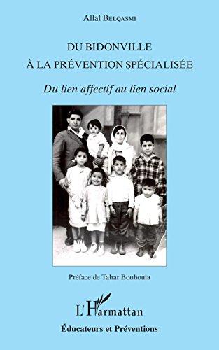 Du bidonville à la prévention spécialisée: Du lien affectif au lien social (Éducateurs et Préventions)