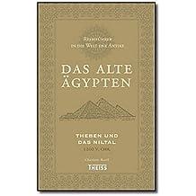 Reiseführer in die Welt der Antike. Das alte Ägypten: Theben und das Niltal 1200 v. Chr