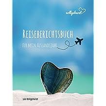 vollgeherzt: Reiseberichtsbuch für mein Auslandsjahr