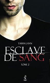 Esclave de sang, tome 2 par Tasha Lann