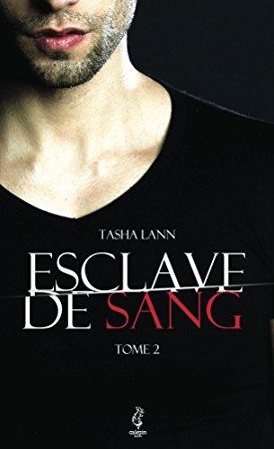 Esclave de sang: Tome II par Tasha Lann