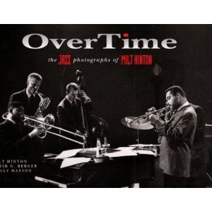 OverTime The Jazz Photographs of Milt Hinton