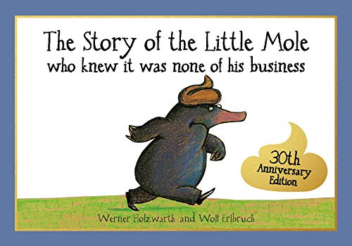 The Story of the Little Mole who knew it was None of his Business (CBH Children / Picture Books) (Toilettengang)