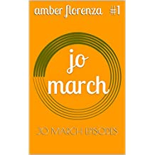Jo March (Jo March Episodes Book 1)