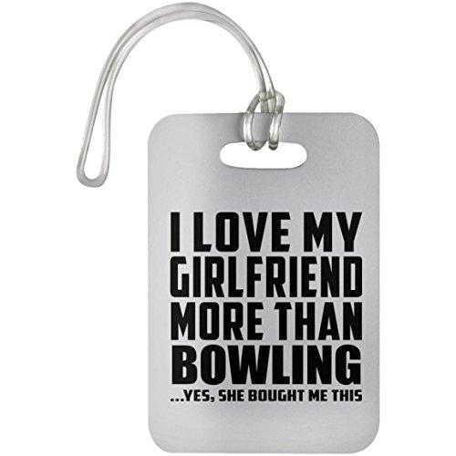 Designsify I Love My Girlfriend More Than Bowling - Luggage Tag Gepäckanhänger Reise Koffer Gepäck Kofferanhänger - Geschenk zum Geburtstag Jahrestag