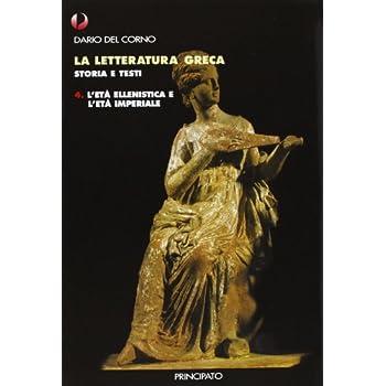 La Letteratura Greca. Con Quaderno. Per Le Scuole Superiori: 4