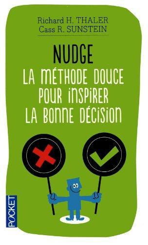 Nudge : La méthode douce pour inspirer la bonne décision par Cass Sunstein