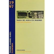 Nada de agua en Madrid (Bilbao Bizkaia Kutxa literatura sariak)