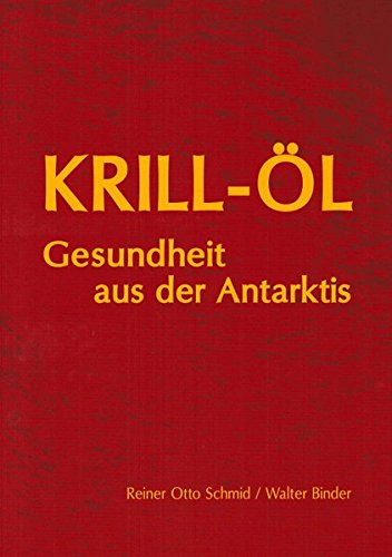 Krill-Öl: Gesundheit aus der Antarktis (Herz-gesundheit Krill öl)