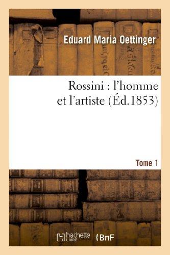 rossini-lhomme-et-lartiste-tome-1