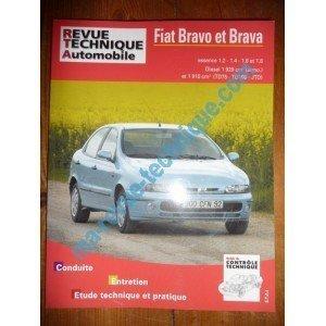 RRevue Technique0585.3 REVUE TECHNIQUE AUTOMOBILE FIAT BRAVO et BRAVA Essence 1.2l, 1.4l, 1.6l, 1.8l et Diesel 1929cm3 et 1910cm3 TD75,TD100,JTD